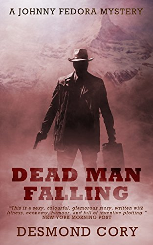Dead Man Falling (A Johnny Fedora Espionage Assignment Book 3) by [Cory, Desmond]