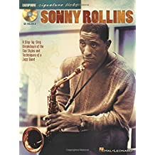 Sonny Rollins: A Step-By-Step Breakdown Of The Sax Styles And Techniques Of A Jazz Giant [With Cd (Audio)] (Guitar Signature Licks)