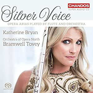 Silver Voice - Opera Arias played by Flute and Orchestra [Katherine Bryan; Orchestra of Opera North; Bramwell Tovey] [Chandos: CHSA 5211]