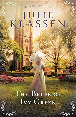 The Bride of Ivy Green (Tales from Ivy Hill Book #3) (English Edition) por Julie Klassen