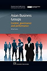 Asian Business Groups: Context, Governance and Performance (Chandos Asian Studies Series)