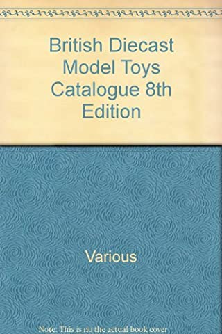 British Diecast Model Toys Catalogue 8th Edition