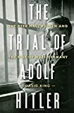 The Trial of Adolf Hitler – The Beer Hall Putsch and the Rise of Nazi Germany