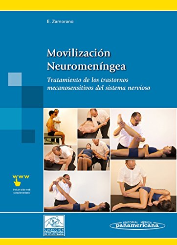 Movilización Neuromeníngea. Tratamiento De Los Trastornos Mecanosensitivos Del Sistema Nervioso (Incluye Sitio Web) por Eduardo Zamorano Zárate