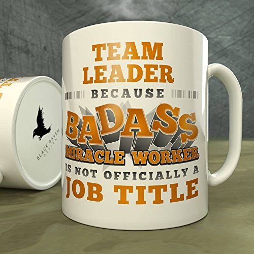 team-leader-because-badass-miracle-worker-is-nota-job-title-mug