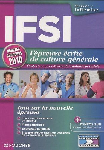 IFSI, L'épreuve écrite de culture générale : Concours d'entrée, Instituts de formation en soins infirmiers de Valérie Béal (28 octobre 2009) Broché