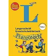 Langenscheidt Grundschulwörterbuch Französisch - Mit Spielen für den Ting-Stift (Langenscheidt Grundschulwörterbücher)