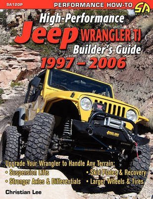 [High-Performance Jeep Wrangler Builder's Guide 1997-2006] (By: Christian Lee) [published: February, 2007]
