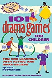 101 Drama Games for Children: Fun and Learning with Acting and Make-Believe (SmartFun Activity Books) by Paul Rooyackers (1997-12-30)