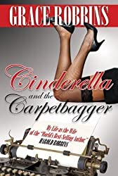 Cinderella and the Carpetbagger: My Life as the Wife of the