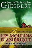 Les Moulins d'Amérique: Le Fils de Saint John (French Edition)