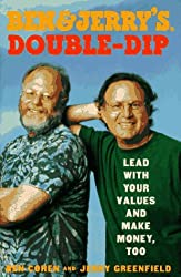 Ben & Jerry's Double Dip : Lead With Your Values and Make Money, Too by Ben Cohen (1997-05-14)