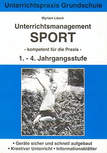 Unterrichtsmanagement Sport: Kompetent für die Praxis by Myriam Lösch (2002-01-01)