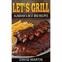 Let's Grill Alabama's Best BBQ Recipes (English Edition)