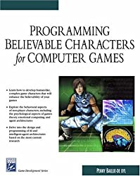 Programming Believable Characters for Computer Games with CDROM (Charles River Media Game Development)
