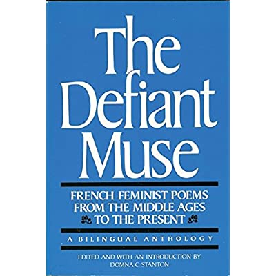 The Defiant Muse: French Feminist Poems from the Middle Ages to the Present