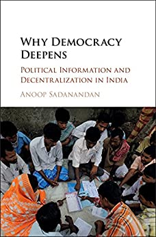 Why Democracy Deepens: Political Information and Decentralization in India by [Sadanandan, Anoop]