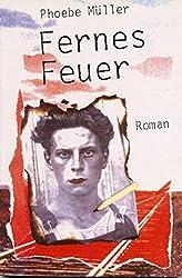Müller, Phöbe - Fernes Feuer