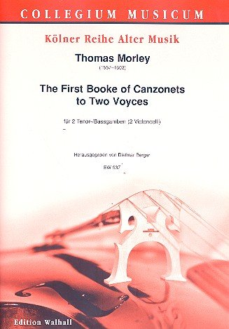 THE FIRST BOOKE OF CANZONETS TO 2 VOYCES: PARA 2 TENOR GAMBEN (BASS GAMBEN  VIOLON BOTTICELLI) PARTE PARTITUR
