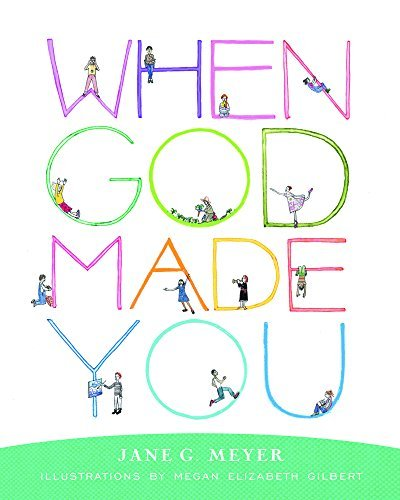 When God Made You by Jane G. Meyer (2016-01-22)