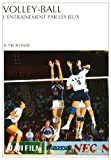 Volley-ball : l'entrainement par les jeux : Situations de jeu à l'entraînement...