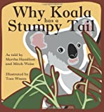 Why Koala Has a Stumpy Tail (StoryCove: A World of Stories)
