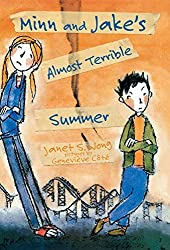 Minn and Jake's Almost Terrible Summer by Wong, Janet S., Cote, Genevieve (2008) Hardcover