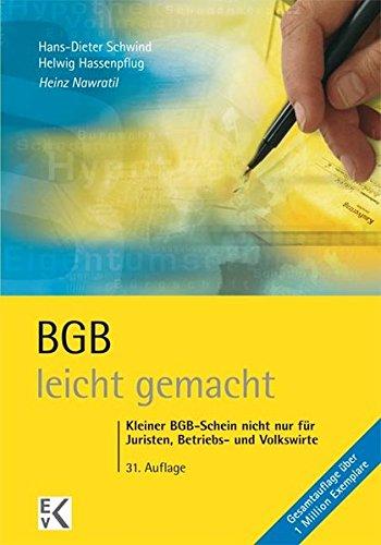 BGB - leicht gemacht: Kleiner BGB-Schein nicht nur für Juristen, Betriebs- und Volkswirte