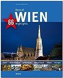 Best of Wien - 66 Highlights: Ein Bildband mit über 210 Bildern auf 140 Seiten - STÜRTZ Verlag