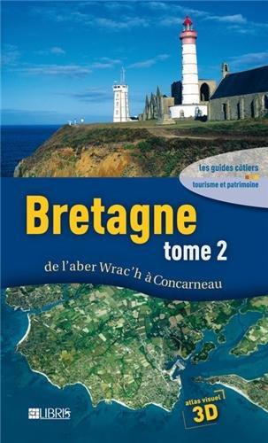 Bretagne : Tome 2, De l'aber Wrac'h à Concarneau