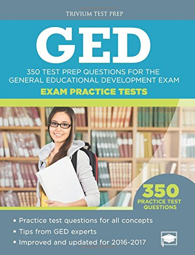 GED Exam Practice Tests: 350 Test Prep Questions for the General Educational Development Exam