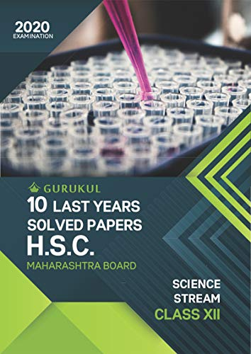 10 Last Years Solved Papers (HSC) - Science: Maharashtra Board Class 12 for 2020 Examination