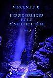 les six druides et le r?veil de l elfe les six druides de la prophetie t 5