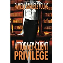 Attorney-Client Privilege (Vernetta Henderson Series No. 4) by Pamela Samuels Young (2012-06-09)