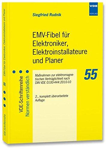 EMV-Fibel für Elektroniker, Elektroinstallateure und Planer: Maßnahmen zur elektromagnetischen Verträglichkeit nach DIN VDE 0100-444:2010-10 (VDE-Schriftenreihe - Normen verständlich)
