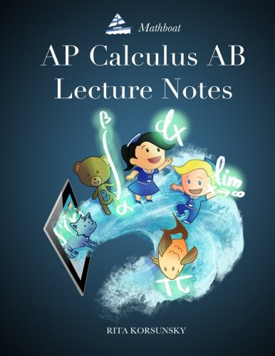 AP Calculus AB Lecture Notes: Calculus Interactive Lectures Vol.1