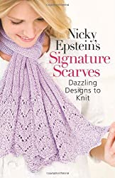 Nicky Epstein's Signature Scarves: Dazzling Designs to Knit by Nicky Epstein (2014-02-04)