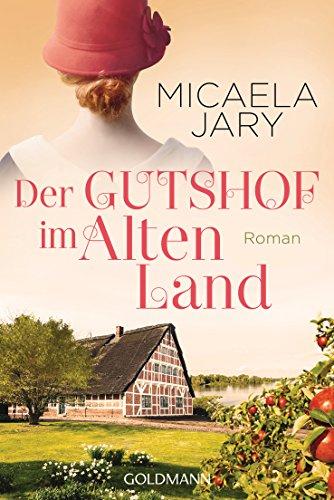 Jary, Micaela: Der Gutshof im Alten Land