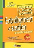 Entraînement et soutien en mathématiques CM1 : Fiches à photocopier...