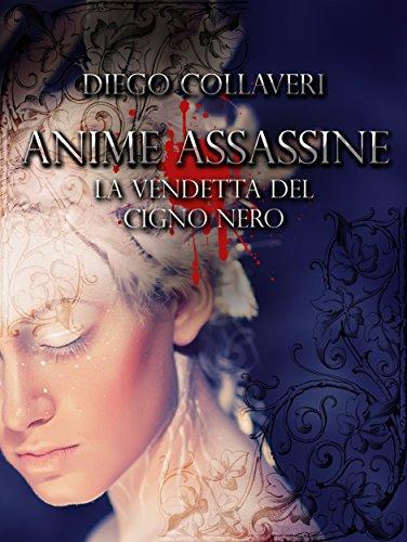 Anime Assassine - la vendetta del cigno nero Anime Assassine – la vendetta del cigno nero 51oyzhucR L