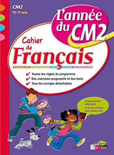 Cahier de français CM2 : L'année du CM2 par Nicole Constant, Isabelle de Lacour