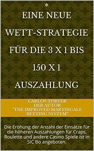 Eine neue  Wett-Strategie  Für die 3 X 1 bis  150 X 1  AUSZAHLUNG: Die Eröhung der Anzahl der Einsätze für die höheren Auszahlungen für  Roulette und andere Casino Spiele ist in SIC Bo angeboten.