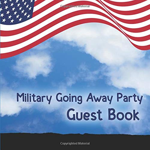 Military Going Away Party Guest Book: Soldier Deployment - Boot Camp - Basic Training Going Away Sign In Book for Military Personnel - Send Off Party Supplies & Decorations  (112 Pages - 8.25 x 8.25)