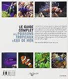 Image de Le guide complet des poissons tropicaux d'eau de mer