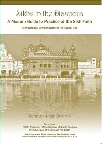 Sikhs in the Diaspora: A Modern Guide to the Practice of Sikh Faith