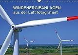 Windkraftanlagen aus der Luft fotografiert (Wandkalender 2019 DIN A3 quer): Die schönsten Windkraftanlagen aus der Luft betrachtet. (Monatskalender, 14 Seiten ) (CALVENDO Technologie)