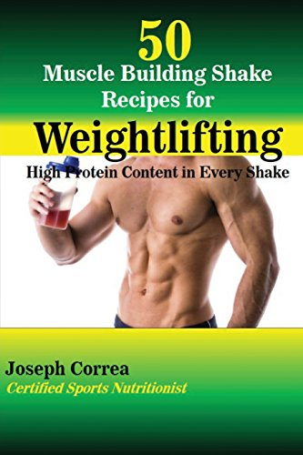 50 Muscle Building Shakes for Weightlifting: High Protein Content in Every Shake