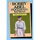 Bobby Abel: Professional Batsman by David Kynaston (1982-11-08)