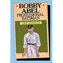 Bobby Abel: Professional Batsman by David Kynaston (8-Nov-1982) Hardcover