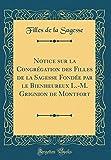 Telecharger Livres Notice Sur La Congregation Des Filles de la Sagesse Fondee Par Le Bienheureux L M Grignion de Montfort Classic Reprint (PDF,EPUB,MOBI) gratuits en Francaise